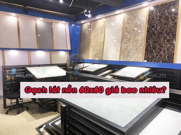 Gạch lát nền 60x60 giá bao nhiêu?